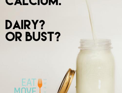 Calcium: Dairy or Bust?